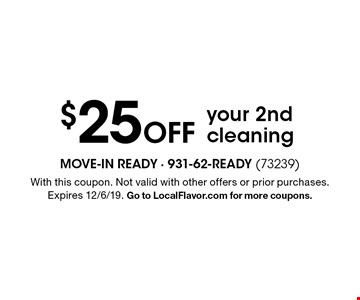 $25 off your 2nd cleaning. With this coupon. Not valid with other offers or prior purchases. Expires 12/6/19. Go to LocalFlavor.com for more coupons.