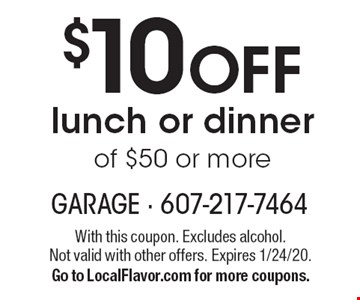 $10 OFF lunch or dinner of $50 or more. With this coupon. Excludes alcohol. Not valid with other offers. Expires 1/24/20. Go to LocalFlavor.com for more coupons.