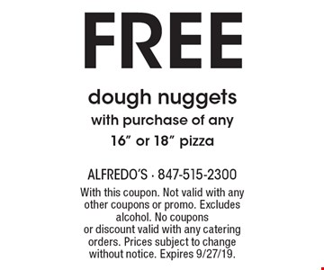 FREE dough nuggetswith purchase of any16