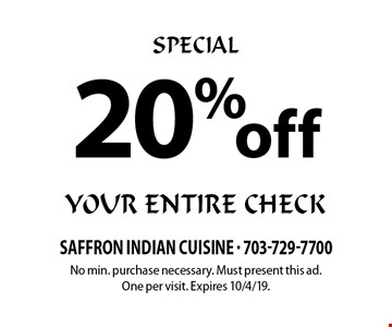 Special. 20% off your entire check. No min. purchase necessary. Must present this ad. One per visit. Expires 10/4/19.