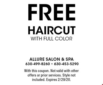 FREE Haircut With Full Color. With this coupon. Not valid with other offers or prior services. Style not included. Expires 2/29/20.