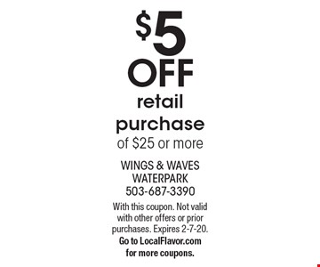 $5 OFF retail purchase of $25 or more. With this coupon. Not valid with other offers or prior purchases. Expires 2-7-20. Go to LocalFlavor.com for more coupons.