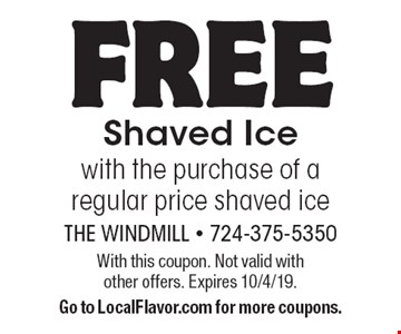 FREE Shaved Ice with the purchase of a regular price shaved ice. With this coupon. Not valid with other offers. Expires 10/4/19. Go to LocalFlavor.com for more coupons.