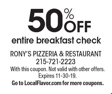 50% Off entire breakfast check. With this coupon. Not valid with other offers. Expires 11-30-19. Go to LocalFlavor.com for more coupons.