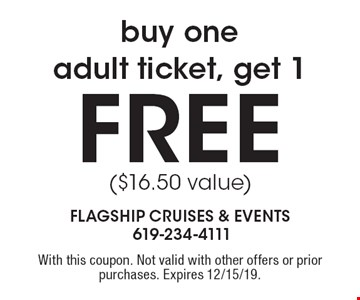 Buy one adult ticket, get 1 FREE ($16.50 value). With this coupon. Not valid with other offers or prior purchases. Expires 12/15/19.