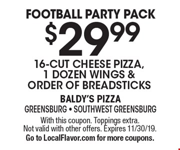 Football Party Pack - $29.99 - 16-cut cheese pizza, 1 dozen wings & order of breadsticks . With this coupon. Toppings extra.Not valid with other offers. Expires 11/30/19.Go to LocalFlavor.com for more coupons.