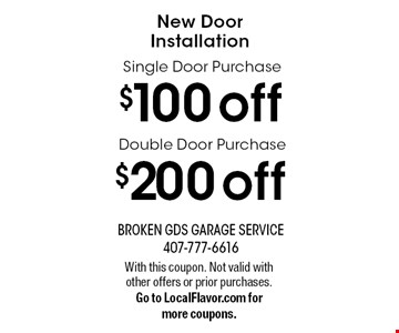New Door Installation. $100 off Single Door Purchase, $200 off Double Door Purchase. With this coupon. Not valid with other offers or prior purchases. Go to LocalFlavor.com for more coupons.