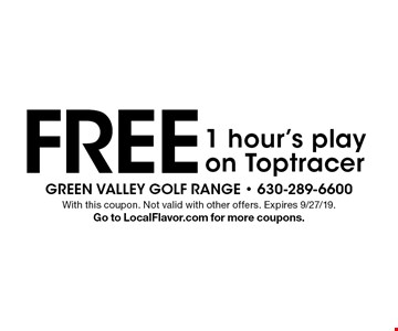 Free 1 hour's play on Toptracer. With this coupon. Not valid with other offers. Expires 9/27/19. Go to LocalFlavor.com for more coupons.