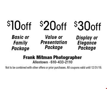 $30off Display or Elegance Package. $20off Value or Presentation Package. $10off Basic or Family Package. . Not to be combined with other offers or prior purchases. All coupons valid until 12/31/19.