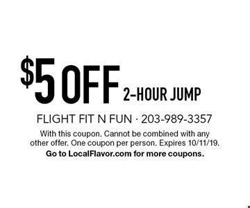 $5 Off 2-hour jump. With this coupon. Cannot be combined with any other offer. One coupon per person. Expires 10/11/19. Go to LocalFlavor.com for more coupons.