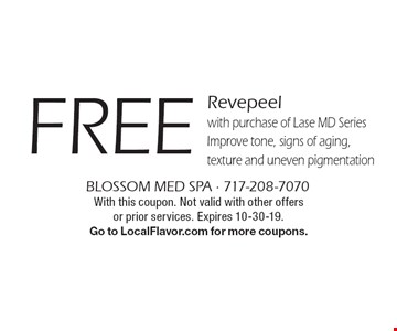 FREE Revepeel with purchase of Lase MD Series. Improve tone, signs of aging, texture and uneven pigmentation. With this coupon. Not valid with other offers or prior services. Expires 10-30-19. Go to LocalFlavor.com for more coupons.