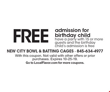 Free admission for birthday child. Have a party with 15 or more guests and the birthday child's admission is free. With this coupon. Not valid with other offers or prior purchases. Expires 10-25-19. Go to LocalFlavor.com for more coupons.