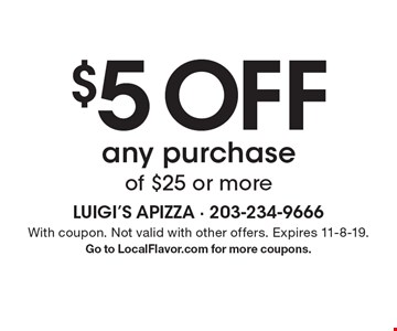 $5 OFF any purchase of $25 or more. With coupon. Not valid with other offers. Expires 11-8-19.Go to LocalFlavor.com for more coupons.