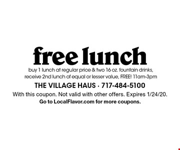 Free lunch. Buy 1 lunch at regular price & two 16 oz. fountain drinks, receive 2nd lunch of equal or lesser value, FREE! 11am-3pm. With this coupon. Not valid with other offers. Expires 1/24/20. Go to LocalFlavor.com for more coupons.