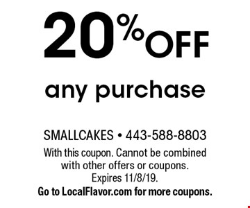 20% OFF any purchase . With this coupon. Cannot be combined with other offers or coupons. Expires 11/8/19.Go to LocalFlavor.com for more coupons.
