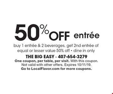 50% off entree. Buy 1 entree & 2 beverages, get 2nd entree of equal or lesser value 50% off. Dine in only. One coupon, per table, per visit. With this coupon. Not valid with other offers. Expires 10/11/19. Go to LocalFlavor.com for more coupons.