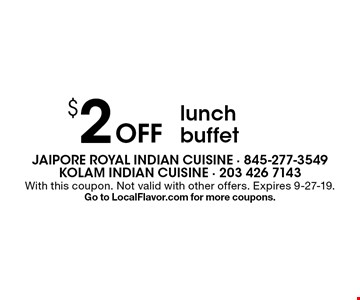 $2 off lunch buffet. With this coupon. Not valid with other offers. Expires 9-27-19. Go to LocalFlavor.com for more coupons.