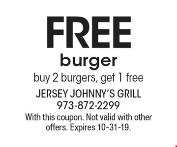 Free burger. Buy 2 burgers, get 1 free. With this coupon. Not valid with other offers. Expires 10-31-19.