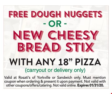 Fresh dough nuggets or new cheesy bread stix with any 18
