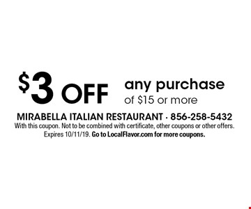 $3 off any purchase of $15 or more. With this coupon. Not to be combined with certificate, other coupons or other offers. Expires 10/11/19. Go to LocalFlavor.com for more coupons.