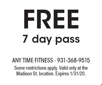 FREE 7 day pass. Some restrictions apply. Valid only at the Madison St. location. Expires 1/31/20.