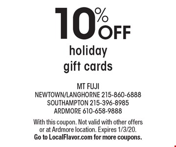 10% off holiday gift cards. With this coupon. Not valid with other offers or at Ardmore location. Expires 1/3/20. Go to LocalFlavor.com for more coupons.