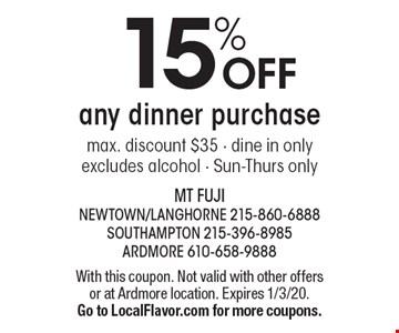 15% off any dinner purchase max. discount $35 - dine in only excludes alcohol - Sun-Thurs only. With this coupon. Not valid with other offers or at Ardmore location. Expires 1/3/20. Go to LocalFlavor.com for more coupons.