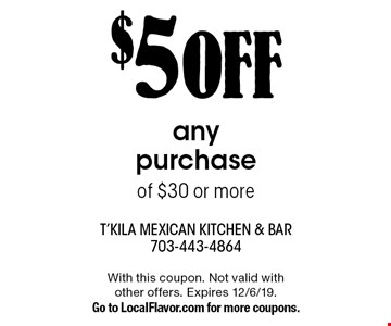 $5 off any purchase of $30 or more. With this coupon. Not valid with other offers. Expires 12/6/19. Go to LocalFlavor.com for more coupons.