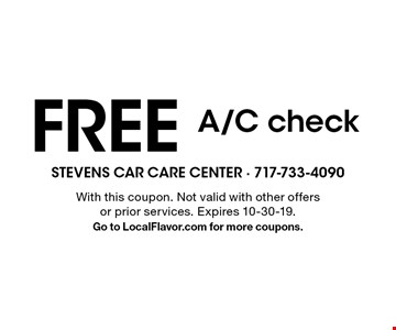 Free A/C check. With this coupon. Not valid with other offers or prior services. Expires 10-30-19. Go to LocalFlavor.com for more coupons.
