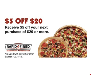 $5 OFF $20 Receive $5 off your next purchase of $20 or more. Not valid with any other offer.Expires 12/31/19.