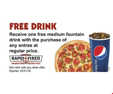 FREE DRINK Receive one free medium fountaindrink with the purchase of any entree at regular price. Not valid with any other offer.Expires 12/31/19.