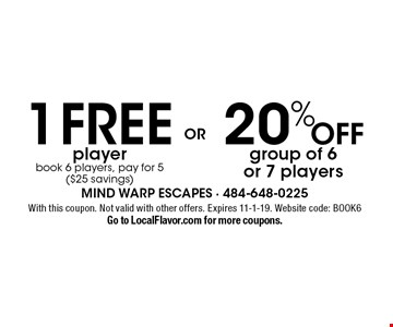 20% Off group of 6 or 7 players. 1 FREE player book 6 players, pay for 5 ($25 savings). With this coupon. Not valid with other offers. Expires 11-1-19. Website code: BOOK6. Go to LocalFlavor.com for more coupons.