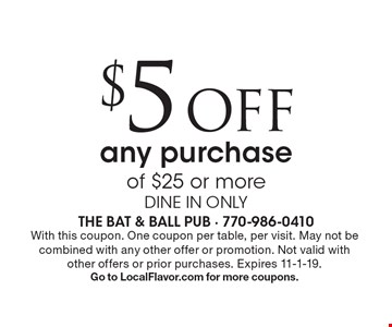 $5 off any purchase of $25 or more. Dine in only. With this coupon. One coupon per table, per visit. May not be combined with any other offer or promotion. Not valid with other offers or prior purchases. Expires 11-1-19. Go to LocalFlavor.com for more coupons.