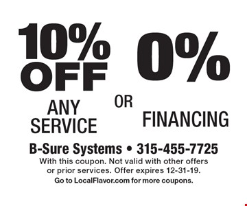 0% Financing. 10% OFF Any Service. . With this coupon. Not valid with other offers or prior services. Offer expires 12-31-19. Go to LocalFlavor.com for more coupons.