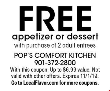 FREE appetizer or dessert with purchase of 2 adult entrees. With this coupon. Up to $6.99 value. Not valid with other offers. Expires 11/1/19. Go to LocalFlavor.com for more coupons.