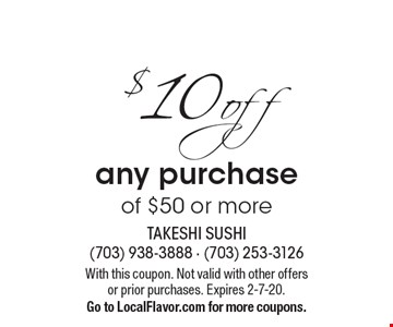 $10 off any purchase of $50 or more. With this coupon. Not valid with other offers or prior purchases. Expires 2-7-20. Go to LocalFlavor.com for more coupons.