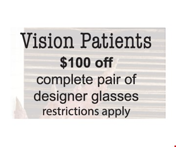 $100 Off complete pair of designer glasses. Restrictions apply. Offers expire 12/14/19