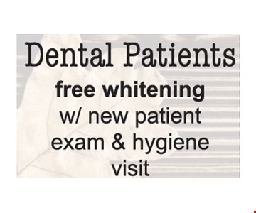 Free Whitening w/ new patient exam & hygiene visit. Offers expire 12/14/19
