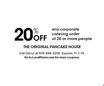 20% Off any corporate catering order of 20 or more people. Call Darryl at 678-698-3208. Expires 11-1-19. Go to LocalFlavor.com for more coupons.