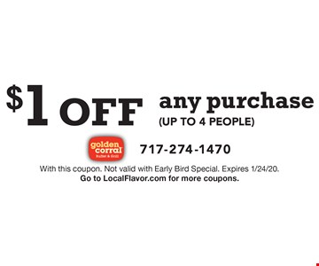$1 off any purchase (up to 4 people). With this coupon. Not valid with Early Bird Special. Expires 1/24/20. Go to LocalFlavor.com for more coupons.