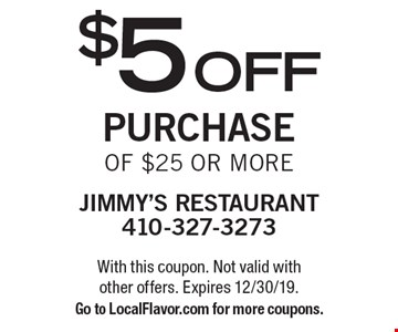 $5 off purchase of $25 or more. With this coupon. Not valid with other offers. Expires 12/30/19. Go to LocalFlavor.com for more coupons.