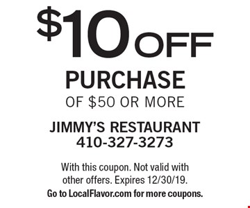 $10 off purchase of $50 or more. With this coupon. Not valid with other offers. Expires 12/30/19. Go to LocalFlavor.com for more coupons.