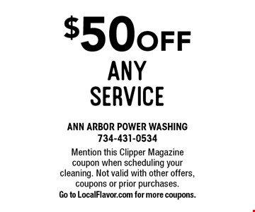 $50 off any service. Mention this Clipper Magazine coupon when scheduling your cleaning. Not valid with other offers, coupons or prior purchases. Go to LocalFlavor.com for more coupons.