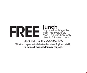 FREE lunchBuy one lunch, get 2nd free - max value $10Mon- Fri 11am-3pm only dine in & takeout only. With this coupon. Not valid with other offers. Expires 11-1-19. Go to LocalFlavor.com for more coupons.