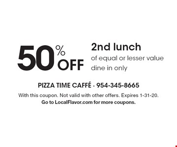 50% Off 2nd lunch of equal or lesser value dine in only. With this coupon. Not valid with other offers. Expires 1-31-20. Go to LocalFlavor.com for more coupons.