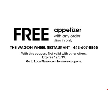 FREE appetizer with any order dine in only. With this coupon. Not valid with other offers. Expires 12/6/19.Go to LocalFlavor.com for more coupons.