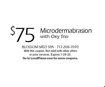 $75 Microdermabrasion with Oxy Trio. With this coupon. Not valid with other offers or prior services. Expires 1-24-20. Go to LocalFlavor.com for more coupons.