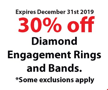 30% off diamond engagement rings and bands. Some exclusions apply. Expires12/31/19