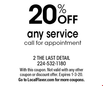 20% OFF any service. Call for appointment. With this coupon. Not valid with any other coupon or discount offer. Expires 1-3-20.Go to LocalFlavor.com for more coupons.
