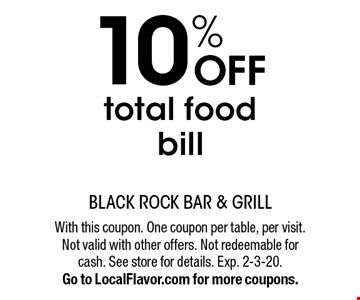 10% off total food bill. With this coupon. One coupon per table, per visit. Not valid with other offers. Not redeemable for cash. See store for details. Exp. 2-3-20. Go to LocalFlavor.com for more coupons.